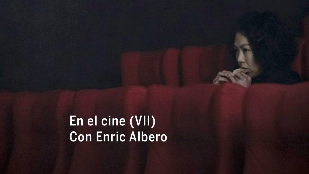 En el cine (VII). Con Enric Albero