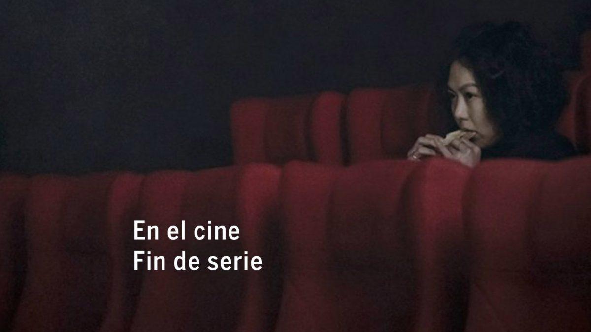 En el cine. Fin de serie