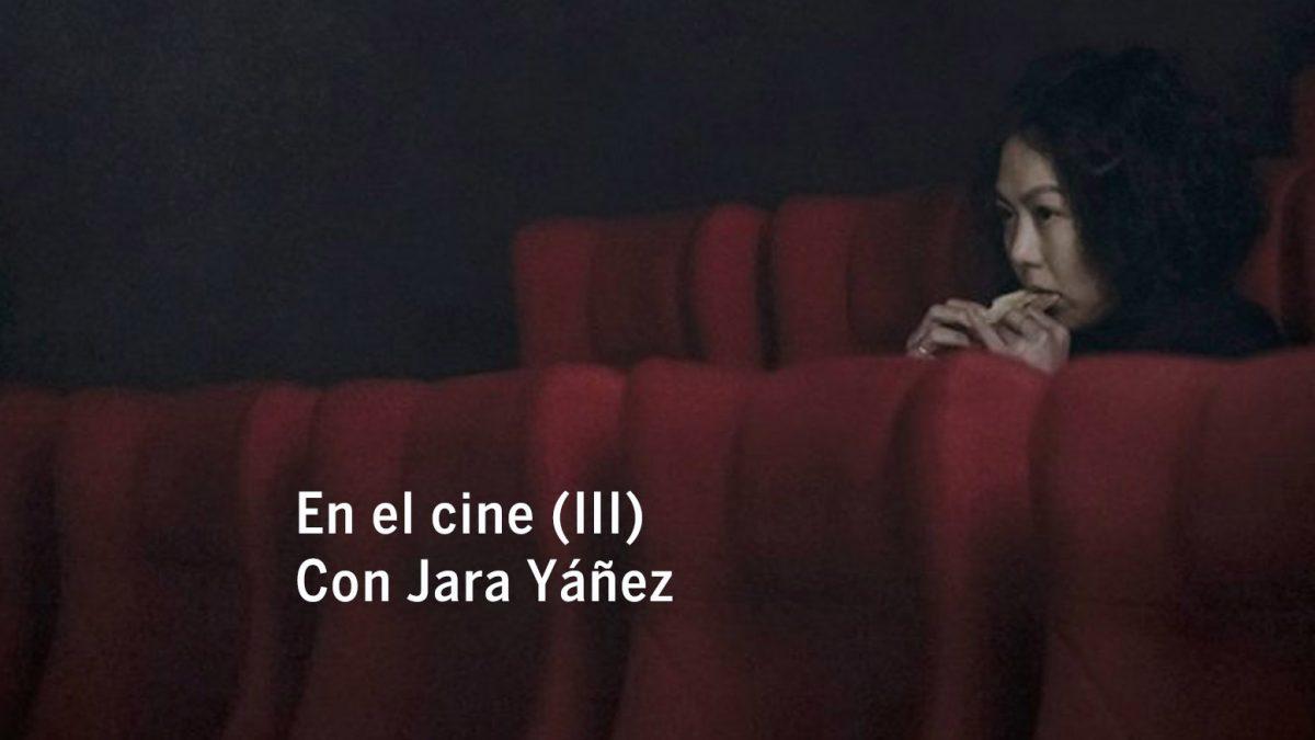 En el cine (III). Con Jara Yáñez